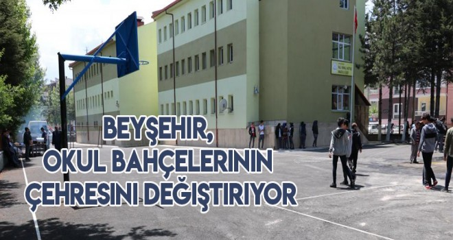 Beyşehir, okul bahçelerinin çehresini değiştiriyor