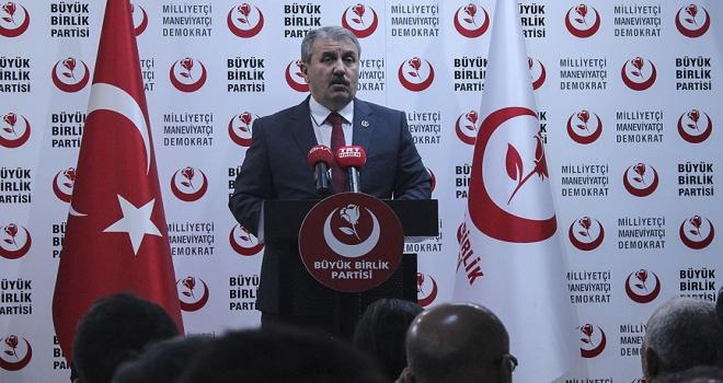 BBP Genel Başkanı Destici: Dünyanın kaderi bir ülkenin çıkarlarına bırakılamaz