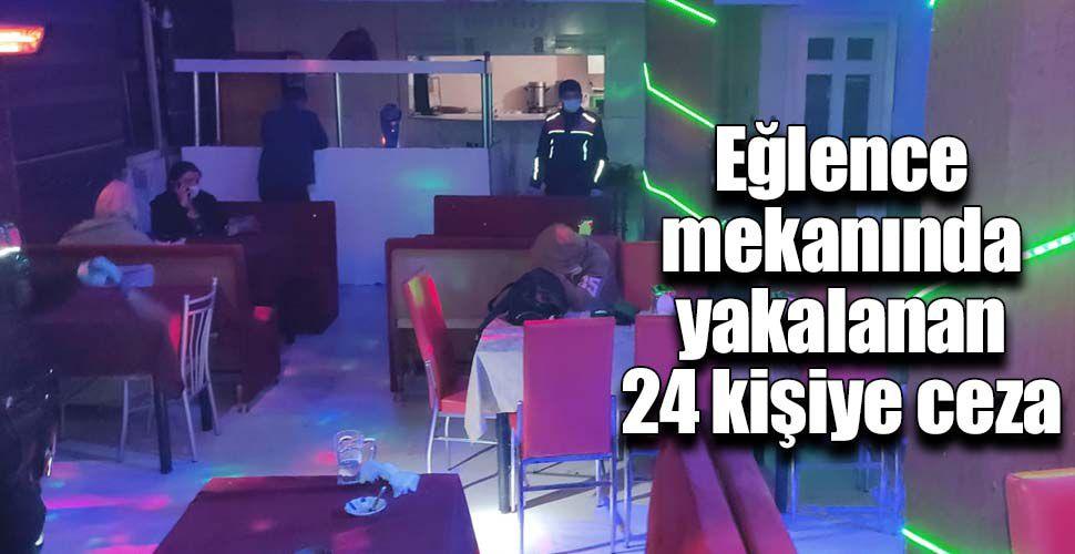 Eğlence mekanında yakalanan 24 kişiye ceza