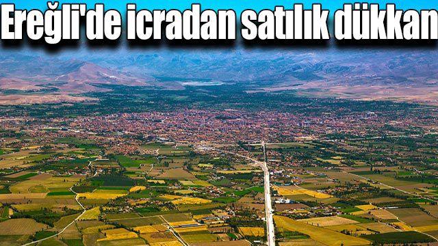 Ereğli'de icradan satılık dükkan