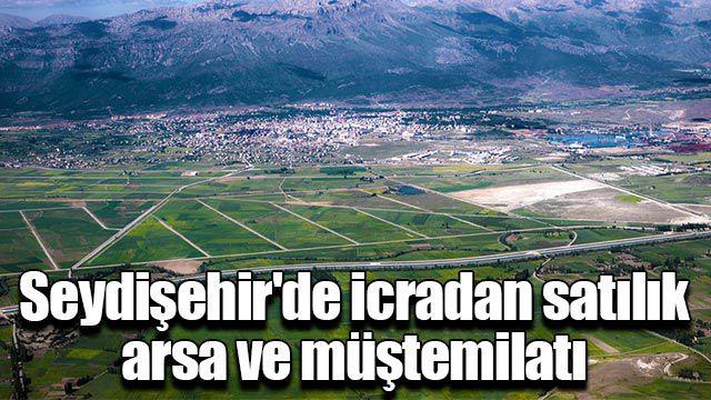 Seydişehir'de icradan satılık arsa ve müştemilatı