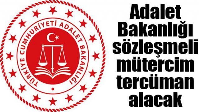 Adalet Bakanlığı sözleşmeli mütercim-tercüman alacak
