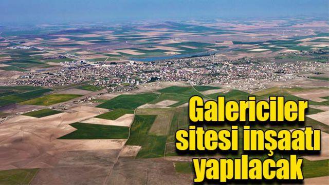Galericiler sitesi inşaatı yapılacak