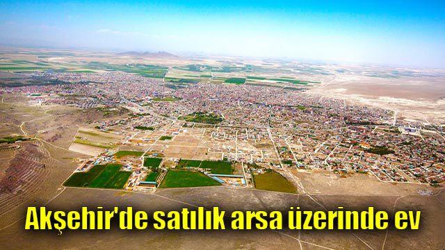 Akşehir'de satılık arsa üzerinde ev