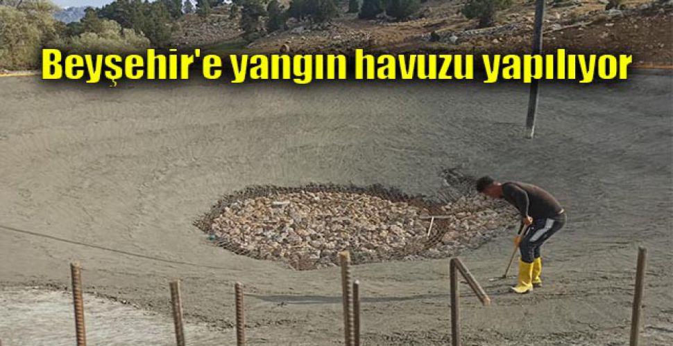 Beyşehir'e yangın havuzu yapılıyor