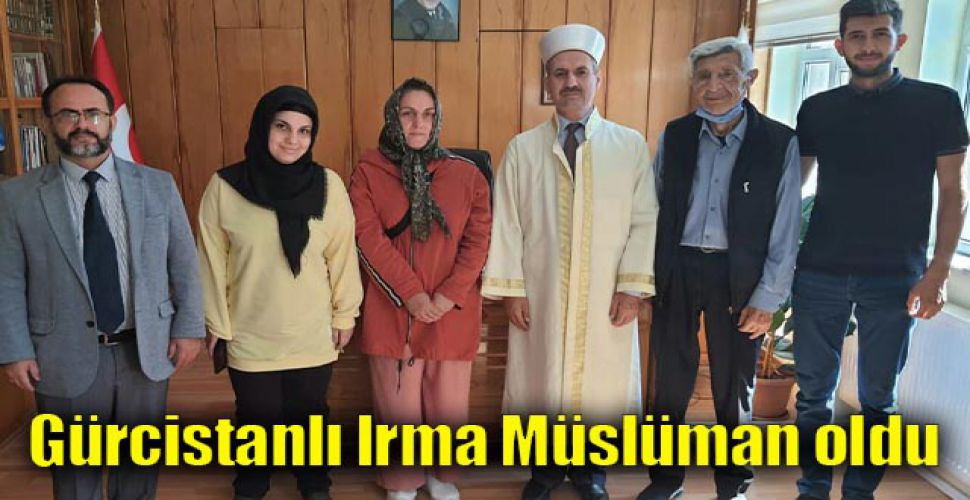 Gürcistanlı Irma Müslüman oldu
