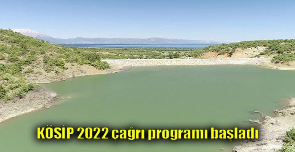 KÖSİP 2022 çağrı programı başladı