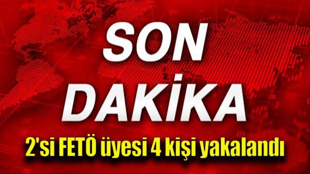 Sınırda 2'si FETÖ üyesi 4 kişi yakalandı