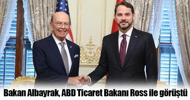 Bakan Albayrak, ABD Ticaret Bakanı Ross ile görüştü