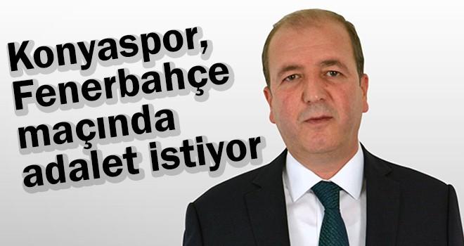 Konyaspor, Fenerbahçe maçında adalet istiyor