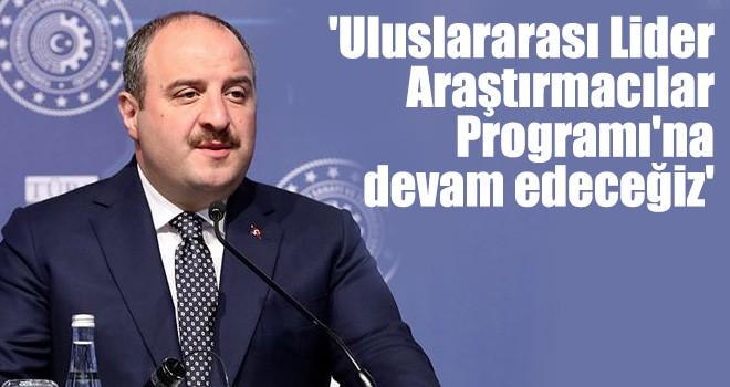 'Uluslararası Lider Araştırmacılar Programı'na devam edeceğiz'
