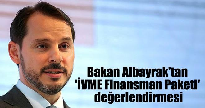 Bakan Albayrak'tan 'İVME Finansman Paketi' değerlendirmesi