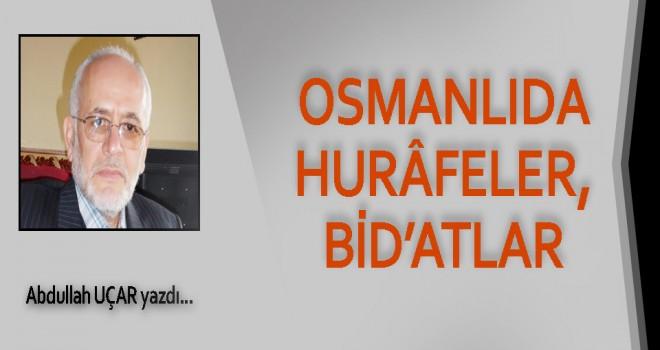 OSMANLIDA HURÂFELER, BİD'ATLAR