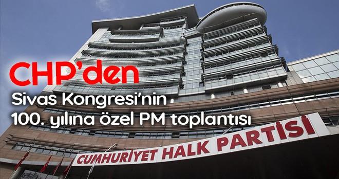 CHP'den Sivas Kongresi'nin 100. yılına özel PM toplantısı