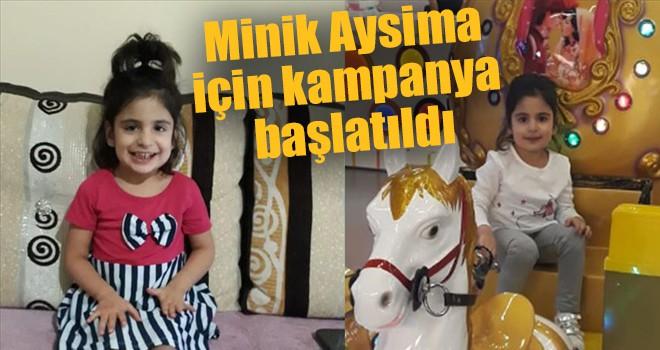 Minik Aysima için kampanya başlatıldı