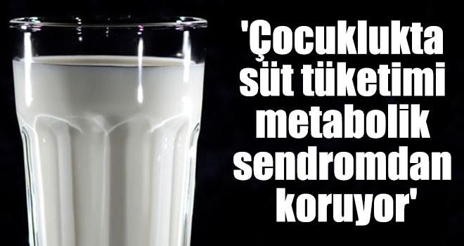 'Çocuklukta süt tüketimi metabolik sendromdan koruyor'
