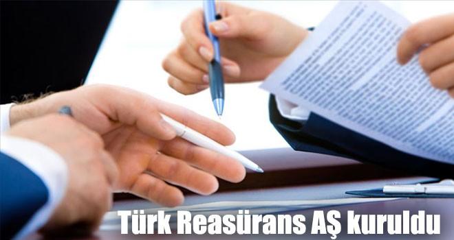 Türk Reasürans AŞ kuruldu