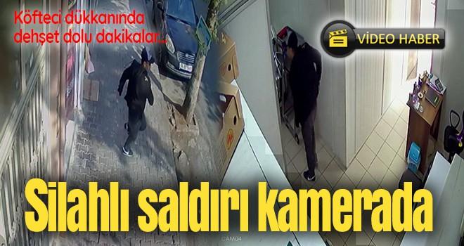 Köfteci dükkanına silahlı saldırı kamerada