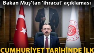 Bakan Muş'tan 'ihracat' açıklaması
